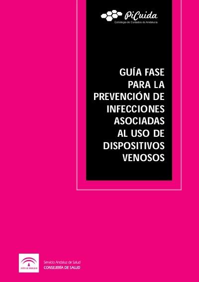 Guía FASE para la prevención de infecciones asociadas al uso de dispositivos venosos (2017)