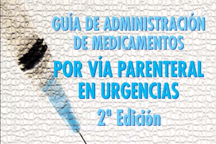 Guía de administración de medicamentos por vía parenteral en Urgencias