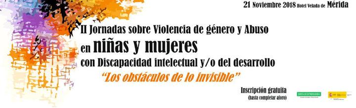 II Jornadas sobre violencia de género y abuso en niñas y mujeres con discapacidad intelectual - del desarrollo-I